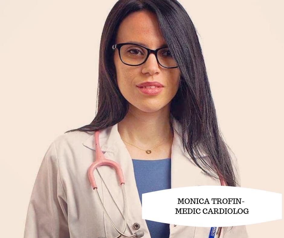 Interviu cu Monica Trofin- Medic Cardiolog